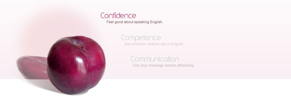 Confidence - Feel good about speaking English.